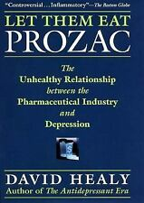 Let Them Eat Prozac: The Unhealthy Relationship Between the Pharmaceutical Indu