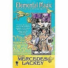 Elemental Magic : All-New Tales of the Elemental Masters by Mercedes Lackey...