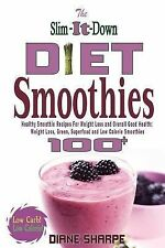 The Slim-It-Down Diet Smoothies : Over 100 Healthy Smoothie Recipes for...