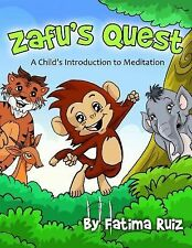 Zafu's Quest : A Child's Introduction to Meditation (2014, Paperback)