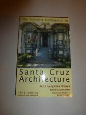 The Sidewalk Companion to Santa Cruz Architecture John Leighton Chase,Signed 245