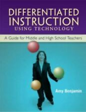 Differentiated Instruction Using Technology: A Guide For Middle And High School