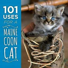 101 Uses for a Maine Coon Cat by Down East Books (2016, Hardcover)