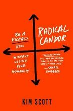 NEW Radical Candor How to Be a Kickass Boss w/o Losing Your Humanity (hardcover)
