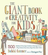 The Giant Book of Creativity for Kids: 500 Activities to Encourage Creativity in
