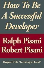 How to Be a Successful Developer by Robert Pisani and Ralph Pisani (2014,...