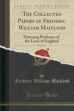 The Collected Papers of Frederic William Maitland, Vol. 2 Of 3 : Downing...