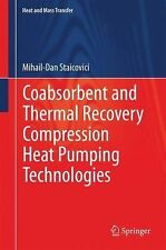 Coabsorbent and Thermal Recovery Compression Heat Pumping Technologies by...