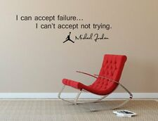 I Can Accept Failure I Can't Accept Not Trying Quote Michael Jordan Wall Decal