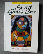 Sacred Stories of Sweet Grass Cree by Leonard Bloomfield (1993, Paperback)