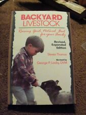 Backyard Livestock : Raising Good Natural Food for Your Family 1992