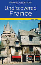 Undiscovered France (Landmark Visitors Guide Undiscovered France) (Landmark Visi