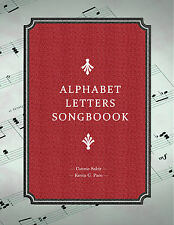 ALPHABET LETTERS SONGBOOK: Educational sheet music. Kevin G. Pace. Literacy.