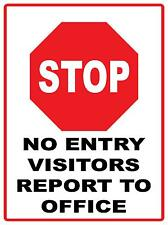 (3 SIGNS) STOP NO ENTRY VISITORS REPORT TO OFFICE - 450 X 300MM METAL SIGN