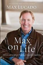 Max on Life : Answers and Inspiration for Today's Questions by Max Lucado...