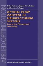 Optimal Flow Control in Manufacturing Systems: Production Planning and