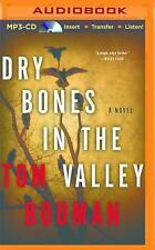 Dry Bones in the Valley : A Novel by Tom Bouman (2015, MP3 CD, Unabridged)