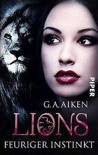 Lions 02 - Feuriger Instinkt von G. A. Aiken (2012, Taschenbuch)