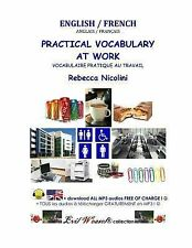 English / French -Practical Vocabulary at Work by Rebecca Nicolini (2013,...