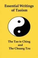 Essential Writings of Taoism : The Tao Te Ching and the Chuang Tzu by James...