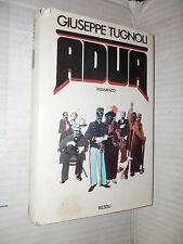 ADUA Giuseppe Tugnoli Rizzoli La Scala 1978 romanzo narrativa racconto storia di