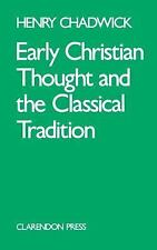 Early Christian Thought and the Classical Tradition (Academic Paperback), Chadwi