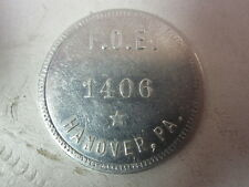 Rare Faternal Order Of Eagles 1406 Hanover, PA 25¢ Good For Aluminum Token