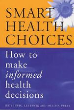 Smart Health Choices: How to Make Informed Health Decisions by Melissa Sweet