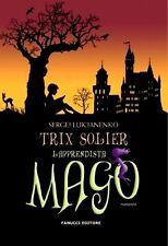 Trix Solier, l'apprendista mago. di Sergej Luk'janenko - Rilegato Ed. Fanucci