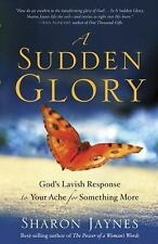 A Sudden Glory: God's Lavish Response to Your Ache for Something More-ExLibrary