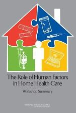 The Role of Human Factors in Home Health Care: Workshop Summary-ExLibrary