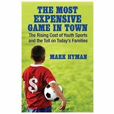 The Most Expensive Game in Town: The Rising Cost of Youth Sports and the Toll on
