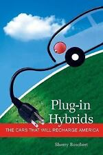 Plug-in Hybrids: The Cars that will Recharge America Sherry Boschert