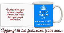 Tazza keep Calm and fuck fanculo personalizzata con nome  foto ecc Idea regalo