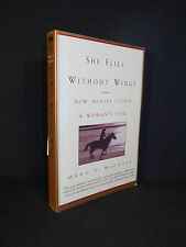 She Flies Without Wings : How Horses Touch a Woman's Soul by Mary D. Midkiff