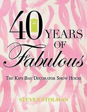 40 Years of Fabulous : The Kips Bay Decorator Show House by Steven Stolman...