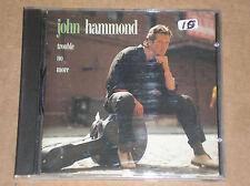JOHN HAMMOND - TROUBLE NO MORE - CD COME NUOVO (MINT)