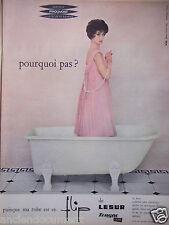 PUBLICITÉ 1958 MA ROBE EST EN FLIP DE LESUR TERGAL - BAIGNOIRE - ADVERTISING