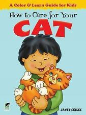 How to Care for Your Cat: A Color & Learn Guide for Kids (Dover Children's Acti