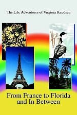 From France to Florida and in Between : The Life Adventures of Virginia...