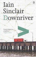 Downriver by Iain Sinclair (Paperback, 2004)