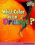 What Color Is an Orange?: Light and Color (Raintree Fusion: Physical Science)