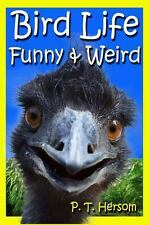 Bird Life Funny and Weird Feathered Animals : Learn with Amazing Bird...
