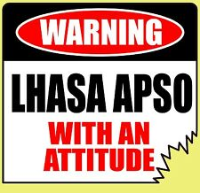 "WARNING LHASA APSO WITH AN ATTITUDE 4"" TATTERED EDGE DOG CANINE STICKER"