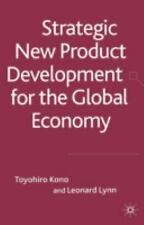 Strategic New Product Development in the Global Economy by Toyohiro Kono and...