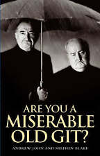 Are You a Miserable Old Git?, By Blake, Stephen, John, Andrew,in Used but Accept