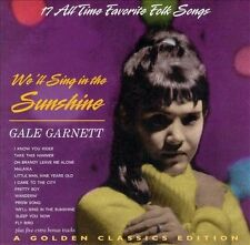 We'll Sing in the Sunshine by Gale Garnett (CD, Mar-2006, Collectables)
