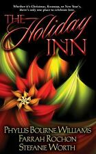 The Holiday Inn by Stefanie Worth, Phyllis Bourne Williams and Farrah Rochon...