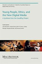 Young People, Ethics, and the New Digital Media: A Synthesis from the Good Play