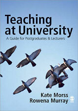 Teaching at University: A Guide for Postgraduates and Researchers by Rowena...